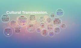 Cultural Transmission.