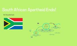 Apartheid Ends