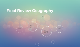 Final Review Geography