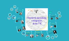 Copy of Teorías de aprendizaje e integración de las TIC