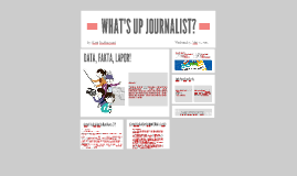 WHAT'S UP JOURNALIST?
