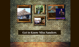 Get to Know Miss Sanders