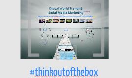 Digital World Trends and Social Media Marketing Strategies