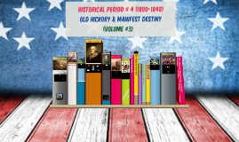 HP 4 Old Hickory & Manifest Destiny (Vol. #3)