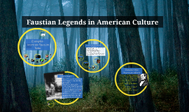 Copy of Faustian Legends in American Culture