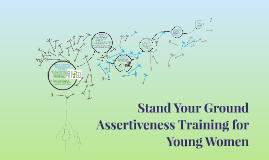 Stand Your Ground; Assertiveness Training for Young Women