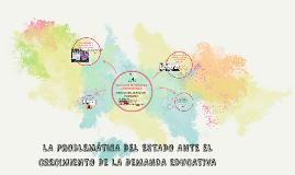 Copy of LA PROBLEMÁTICA DEL ESTADO ANTE EL CRECIMIENTO DE LA DEMANDA