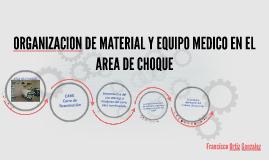 ORGANIZACION DE MATERIAL Y EQUIPO MEDICO EN EL AREA DE CHOQU