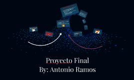 Antonio Ramos Final Project