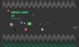 MEMO GBM #4