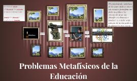 Problemas Metafísicos de la Educación