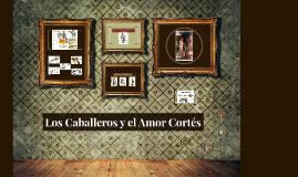 Los Caballeros y el Amor Cortés