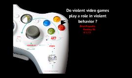 Violent Video Games Cause Behavior Problems Copy of Do viol...