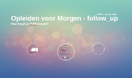 Opleiden voor Morgen - follow_up
