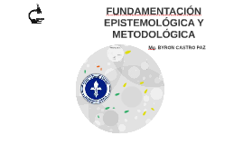 Copy of Fundamentación Epistemológica y Metodológica