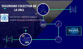SEGURIDAD COLECTIVA DE LA ONU