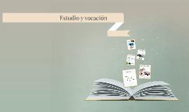 Estudio y vocación
