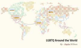 LGBTQ Around the World