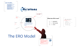 The ERO Model