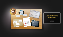 Copy of LES ADJECTIFS INDÉFINIS