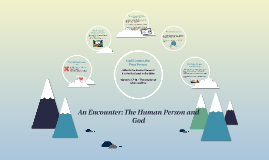 An Encounter: The Human Person and God