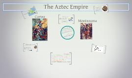 Copy of The Aztec Empire