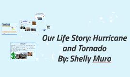 Our Life Story: Hurricane and Tornado
