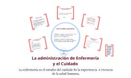 La Administración de la Enfermería y el Cuidado