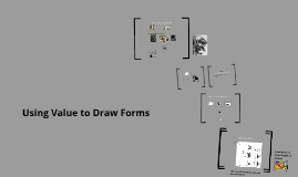 Using Value to Draw Forms