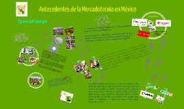 Copy of Antecedentes de la Mercadotecnia en México