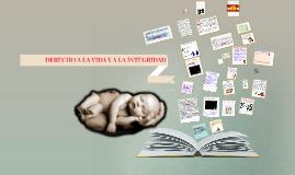 DERECHO A LA VIDA E INTEGRIDAD