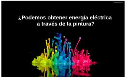 ¿ Podemos obtener energía eléctrica a través de la pintura ?