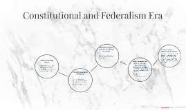 Constitutional and Federalism Era