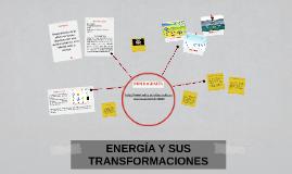 ENERGÍA Y SUS TRANSFORMACIONES