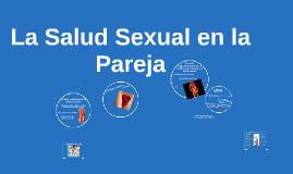 Modulo de la Sexualidad. La Salud Sexual en la Pareja