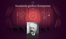 Russlands größter Komponist