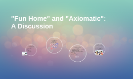 Fun Home and Axiomatic Discussion