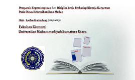 Copy of Pengaruh Kepemimpinan dan Disiplin Kerja Terhadap Kinerja Ka