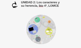 UNIDAD 2: Los caracteres y su herencia, bio 4º, LOMCE