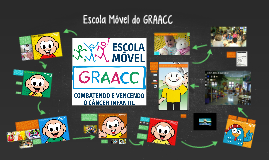Escola Móvel do GRAACC