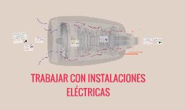 TRABAJAR CON INSTALACIONES ELÉCTRICAS