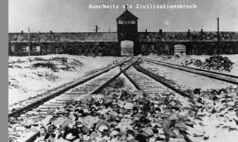 Auschwitz als Zivilisationsbruch
