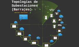 Topologías de Subestaciones (Barrajes)