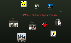 10 Words that are important to me