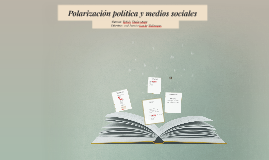 Polarización política y medios sociales