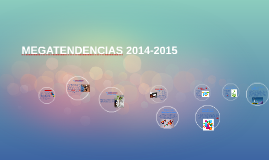 Copy of MEGATENDENCIAS 2014-2015