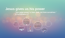 Jesus gives us his power