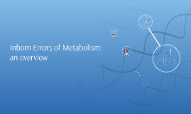 Inborn Errors of Metabolism: