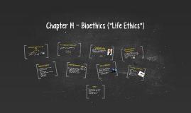 """Chapter 14 - Bioethics (""""Life Ethics"""")"""