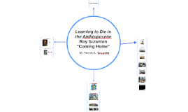 Learning to Die in the Anthropocene: Coming Home